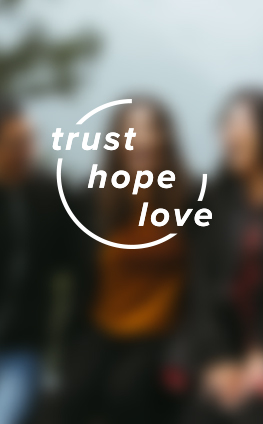 Trust, Hope, Love
