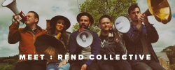 Meet: Rend Collective