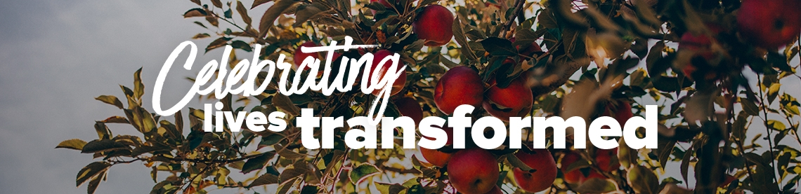 Celebrating lives transformed