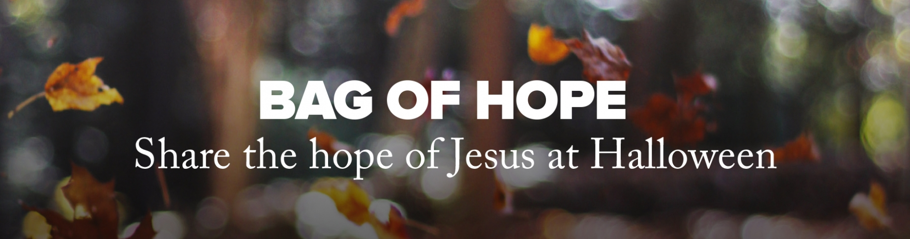 Bag of Hope - Share the hope of Jesus this Halloween
