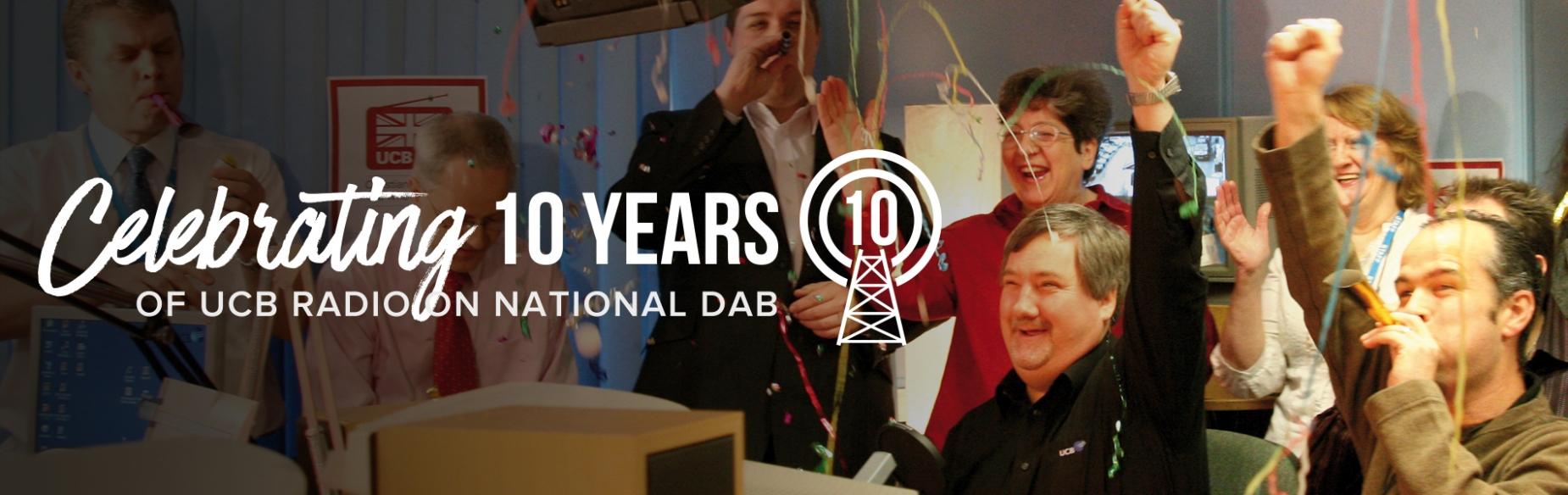 Celebrating 10 years of UCB Radio on National DAB