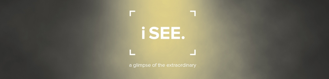 I See - A glimpse of the extraordinary
