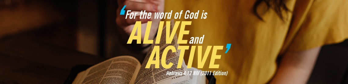 'The Word of God is Alive and Active'