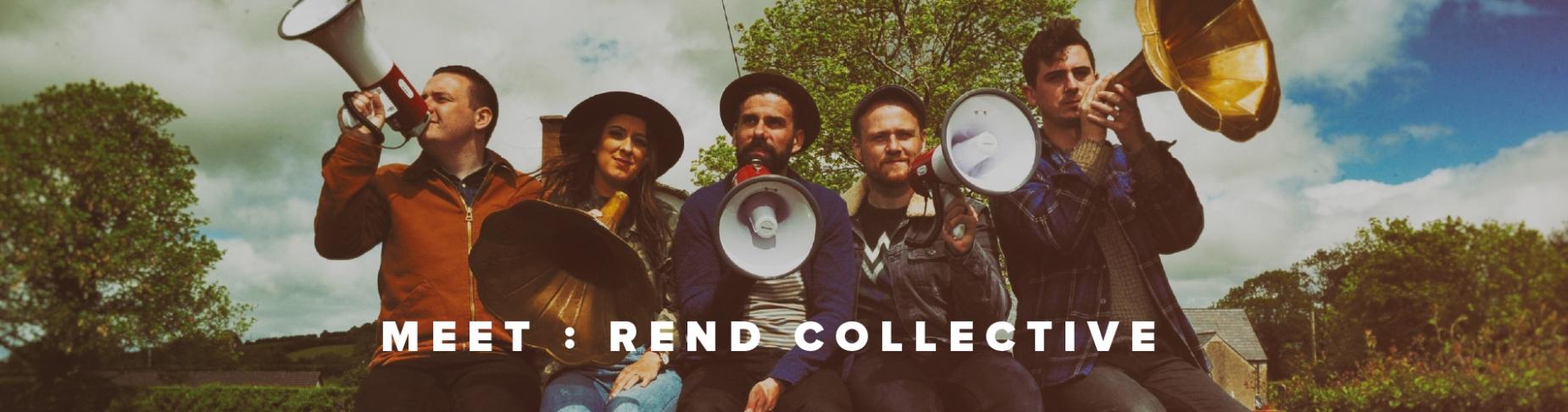 Meet: Rend Collective