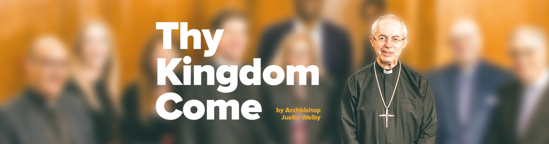Thy Kingdom Come - Archbishop Justin Welby