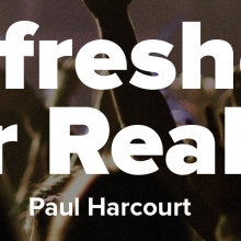 Refreshed for reality - Paul Harcourt