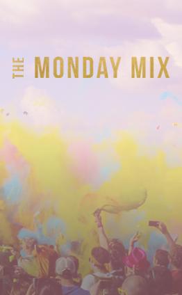The Monday Mix