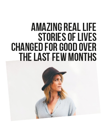 Amazing real life stories of lives changed for good